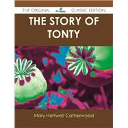 The Story of Tonty by Catherwood, Mary Hartwell, 9781486490059