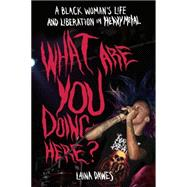 What Are You Doing Here? A Black Woman's Life and Liberation in Heavy Metal by Unknown, 9781935950059