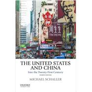 The United States and China Into the Twenty-First Century by Schaller, Michael, 9780190200060