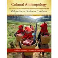 Cultural Anthropology : A Perspective on the Human Condition by Schultz, Emily A.; Lavenda, Robert H., 9780199760060