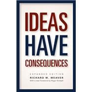 Ideas Have Consequences by Weaver, Richard M.; Kimball, Roger, 9780226090061