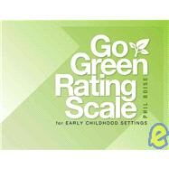 Go Green Rating Scale for Early Childhood Settings by Boise, Phil, 9781605540061
