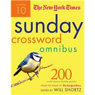 The New York Times Sunday Crossword Omnibus Volume 10 200 World-Famous Sunday Puzzles from the Pages of The New York Times by Unknown, 9780312590062