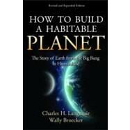 How to Build a Habitable Planet by Langmuir, Charles H.; Broecker, Wally, 9780691140063