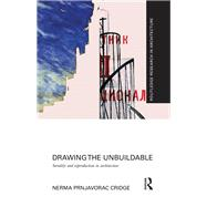 Drawing the Unbuildable: Seriality and Reproduction in Architecture by Cridge; Nerma Prnjavorac, 9781138790063