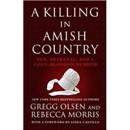 A Killing in Amish Country by Olsen, Gregg; Morris, Rebecca, 9781410490063