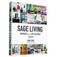 Sage Living by Sage, Anne; Johnston, Emily, 9781452140063