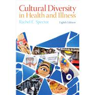 Cultural Diversity in Health and Illness by Spector, Rachel E., 9780132840064