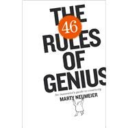 The 46 Rules of Genius An Innovator's Guide to Creativity by Neumeier, Marty, 9780133900064