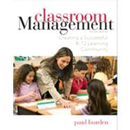 Classroom Management: Creating a Successful K-12 Learning Community by Burden, 9781118360064