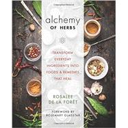 Alchemy of Herbs by DE LA FORET, ROSALEE, 9781401950064