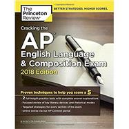 Cracking the AP English Language & Composition Exam, 2018 Edition by PRINCETON REVIEW, 9781524710064