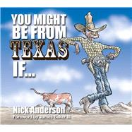 You Might Be from Texas If ... by Anderson, Nick, 9781772760064