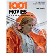 1001 Movies You Must See Before You Die by Schneider, Steven Jay; Smith, Ian Haydn, 9781438050065
