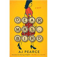 Dear Mrs. Bird by Pearce, A. J., 9781501170065
