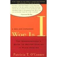Woe Is I The Grammarphobe's Guide to Better English in Plain English(Second Edition) by O'Conner, Patricia T., 9781594480065