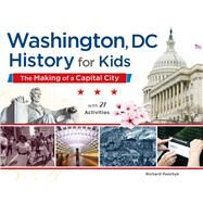 Washington, Dc, History for Kids by Panchyk, Richard, 9781613730065