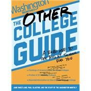 The Other College Guide: A Road Map to the Right School for You by Sweetland, Jane; Glastris, Paul, 9781620970065