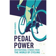 Pedal Power by Hughes, Anna, 9781786850065