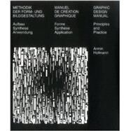 Graphic Design Manual: Principles and Practice/Methodik Der Form-Und Bildgestaltung : Aufbau Synthese Anwendung/Manuel De Creation Graphique : Forme Synthese Ap