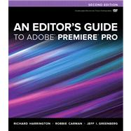 An Editor's Guide to Adobe Premiere Pro by Harrington, Richard; Carman, Robbie; Greenberg, Jeff I., 9780321840066