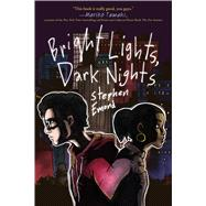 Bright Lights, Dark Nights by Emond, Stephen; Barcellona, Christine, 9781250080066