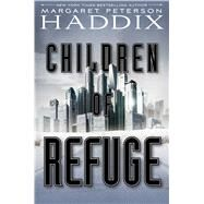 Children of Refuge by Haddix, Margaret Peterson, 9781442450066