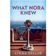 What Nora Knew by Yellin, Linda, 9781476730066
