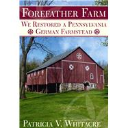 Forefather Farm by Whitacre, Patricia V., 9781634990066