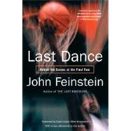 Last Dance : Behind the Scenes at the Final Four by Feinstein, John; Krzyzewski, Mike (CON), 9780316050067