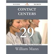 Contact Centers: 29 Most Asked Questions on Contact Centers - What You Need to Know by Mann, William, 9781488530067