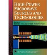 High-Power Microwave Sources and Technologies by Barker, Robert J.; Schamiloglu, Edl, 9780780360068