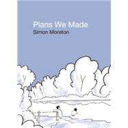 Plans We Made by Moreton, Simon, 9781941250068