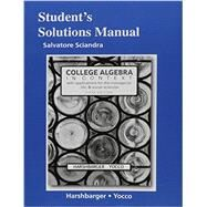 Student's Solutions Manual for College Algebra in Context by Harshbarger, Ronald J.; Yocco, Lisa S., 9780134180069