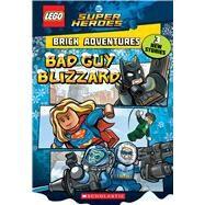 Bad Guy Blizzard (LEGO DC Comics Super Heroes: Brick Adventures) by Marsham, Liz, 9781338190069