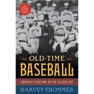Old Time Baseball by Frommer, Harvey, 9781630760069
