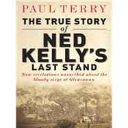True Story of Ned Kelly's Last Stand by Unknown, 9781743310069