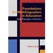 Foundations for Multilingualism in Education : From Principles to Practice by De Jong, Ester J., 9781934000069