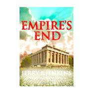 Empire's End: A Novel of the Apostle Paul by Jenkins, Jerry B., 9781617950070