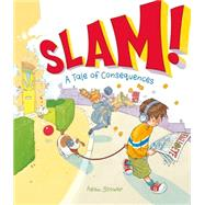 Slam! A Tale of Consequences by Stower, Adam, 9781771470070
