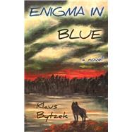 Enigma in Blue by Bytzek, Klaus, 9781771610070