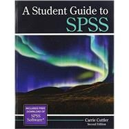 A Student Guide to Spss by Cuttler, Carrie, 9781465240071