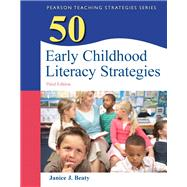 50 Early Childhood Literacy Strategies by Beaty, Janice J., 9780132690072
