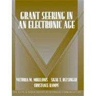 Grant Seeking in an Electronic Age (Part of the Allyn & Bacon Series in Technical Communication) by Mikelonis, Victoria; Betsinger, Signe T.; Kampf, Constance E., 9780321160072