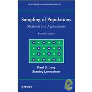 Sampling of Populations : Methods and Applications by Levy, Paul S.; Lemeshow, Stanley, 9780470040072