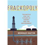 Frackopoly by Hauter, Wenonah, 9781620970072