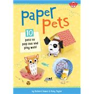 Paper Pets: 10 Pets to Pop Out and Play With! by Taylor, Ruby; Jewitt, Richard, 9781633220072