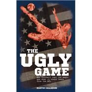 The Ugly Game by Calladine, Martin, 9781785310072