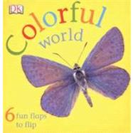 Colorful World by DK Publishing, 9780756620073