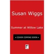 Summer at Willow Lake by Wiggs, Susan, 9780778330073